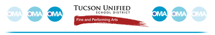 Tucson Unified School District, Fine and Performing Arts, OMA
