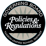 Governing Board - Tucson Unified School District - Policies and Regulations