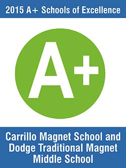 2015 A+ Schools of Excellence: Carrillo Magnet School and Dodge Traditional Magnet Middle School
