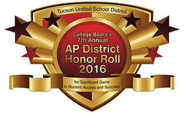 TUSD College Board 7th Annual AP District Honor Roll 2016 for Significant Gains in Student Access and Success