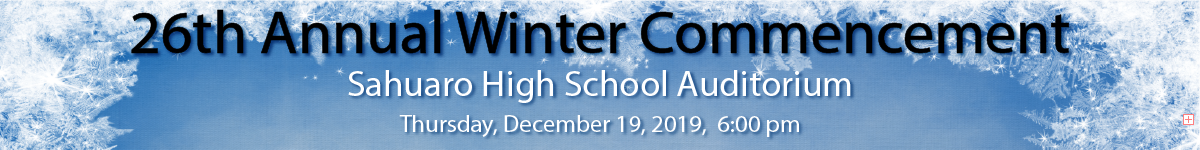 Annual Winter Commencement Sahuaro High School 6:00 pm December 19, 2019