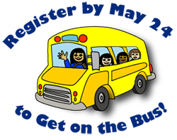 Register by May 24 to Get on the Bus