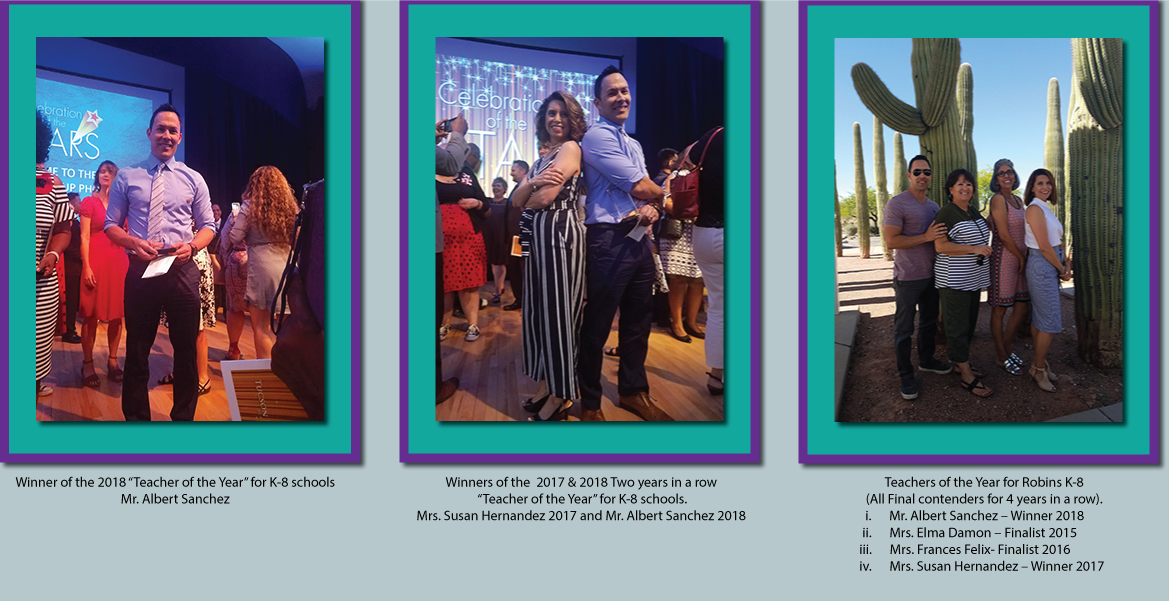 "There are three pictures.  The first is of the Winner of the 2018 ""Teacher of the Year"" for K-8 schools, Mr. Albert Sanchez. The second picture is the Winners of the  2017 & 2018 Two years in a row ""Teacher of the Year"" for K-8 schools. Mrs. Susan Hernandez 2017 and Mr. Albert Sanchez 2018. The third picture shows Teachers of the Year for Robins K-8  (All Final contenders for 4 years in a row). Mr. Albert Sanchez – Winner 2018, Mrs. Elma Damon – Finalist 2015, Mrs. Frances Felix- Finalist 2016 and  Mrs. Susan Hernandez – Winner 2017"