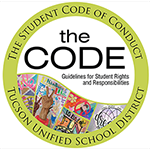 The Student Code of Conduct - The Code: Guidelines for Student Rights and Responsibilities 2018-2019 - Tucson Unified School District