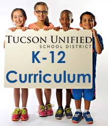 Tucson Unified School District - K-12 Curriculum