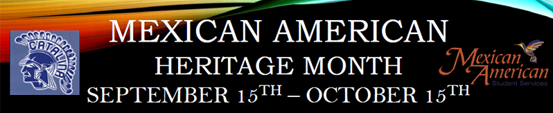 Mexican American Heritage Month - September 15th - October 15th